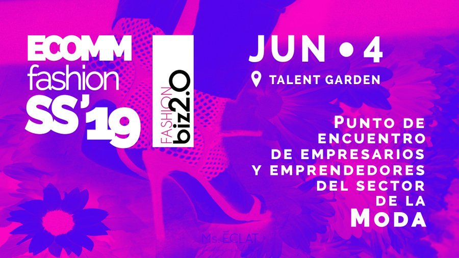 ECOMMFASHION SS19 EN TALENT GARDEN MADRID